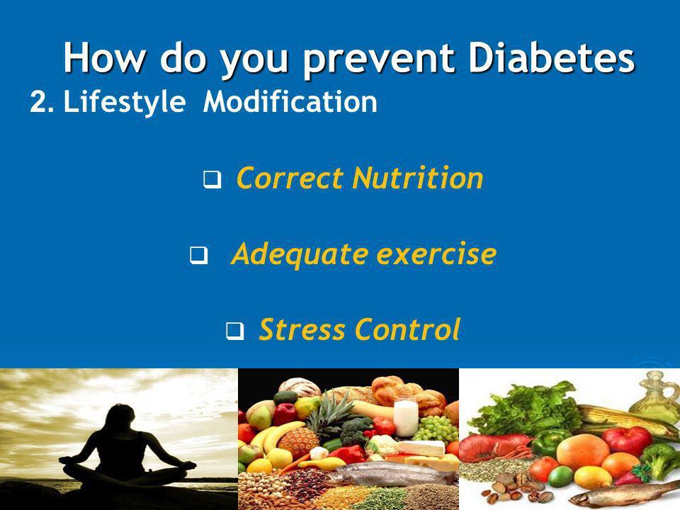 How do you prevent Diabetes