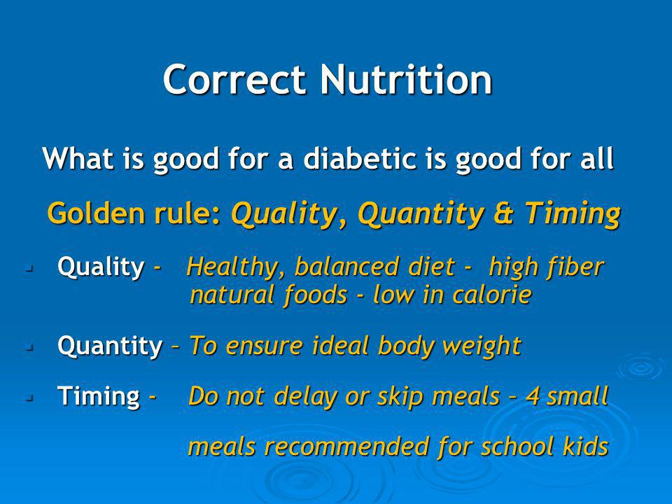Correct Nutrition What is good for a diabetic is good for all