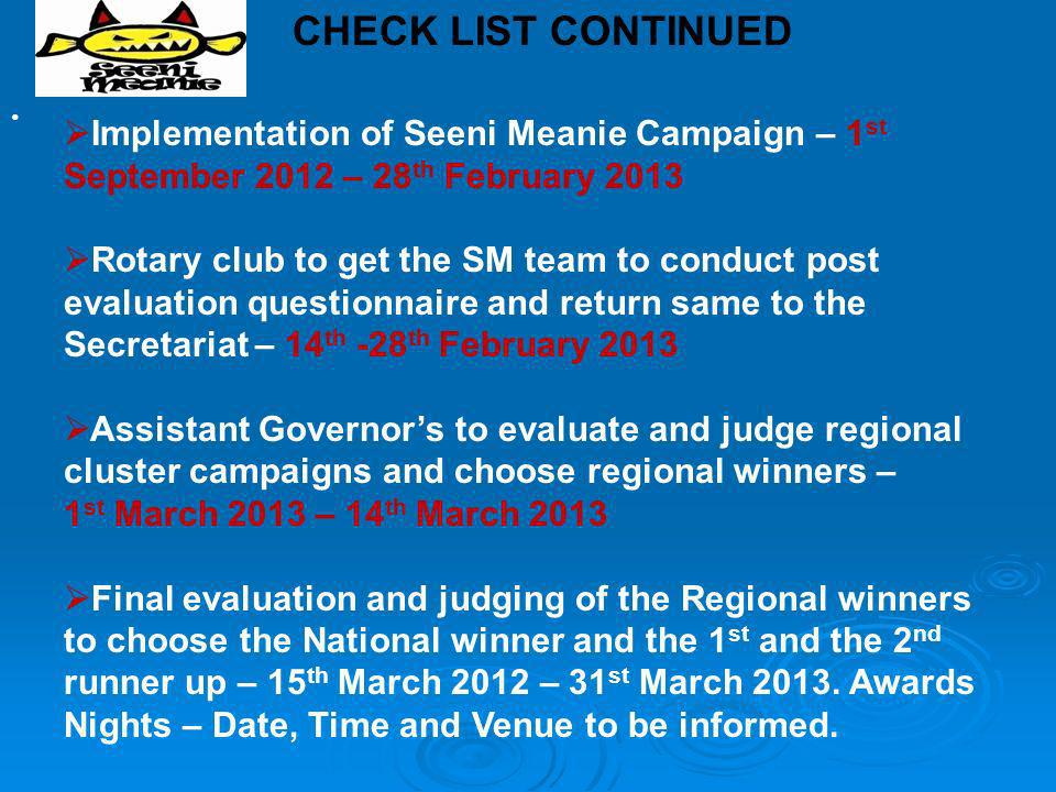 CHECK LIST CONTINUED Implementation of Seeni Meanie Campaign – 1st September 2012 – 28th February