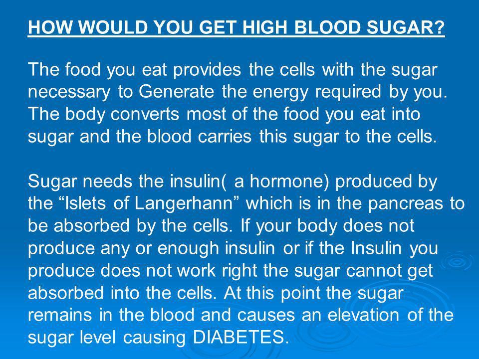 HOW WOULD YOU GET HIGH BLOOD SUGAR
