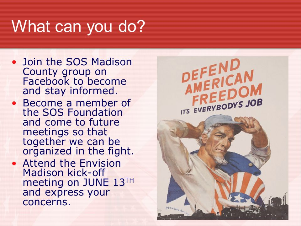 What can you do Join the SOS Madison County group on Facebook to become and stay informed.
