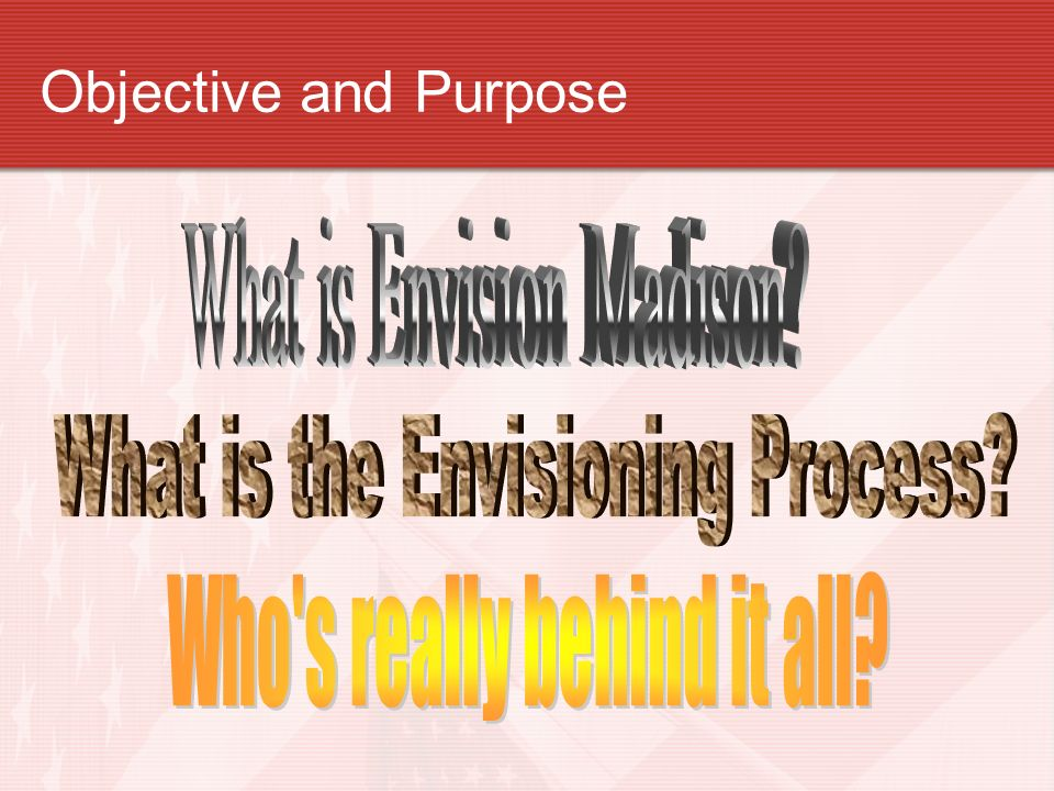 Objective and Purpose What is Envision Madison