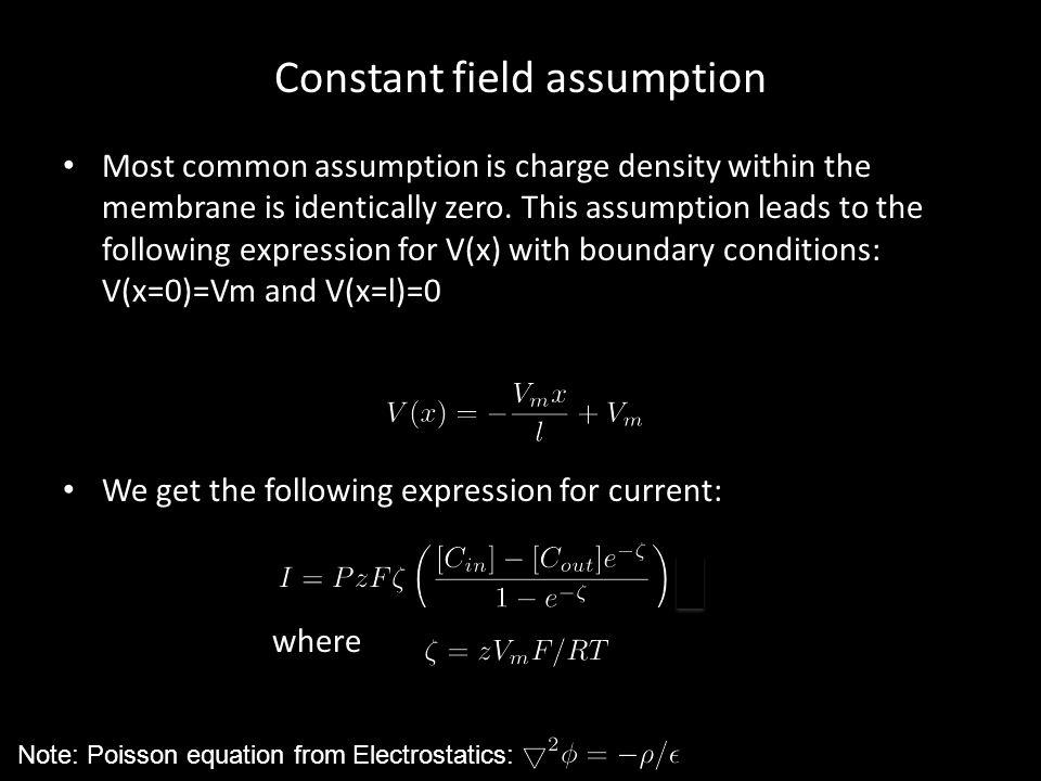 Constant field assumption
