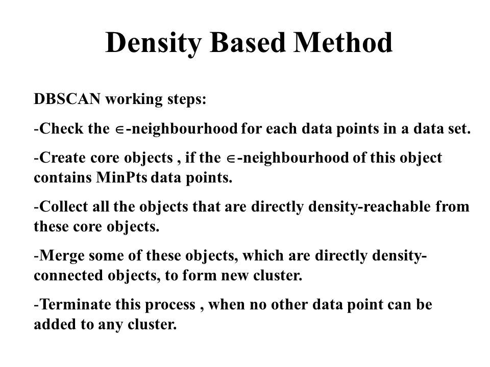 Density Based Method DBSCAN working steps: