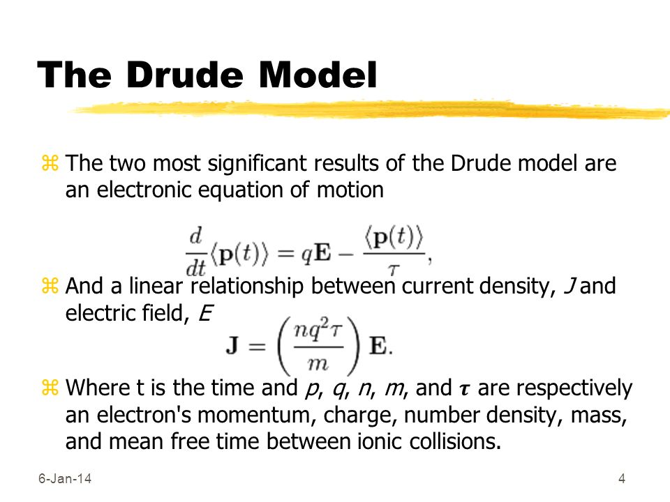 The Drude ModelThe two most significant results of the Drude model are an electronic equation of motion.