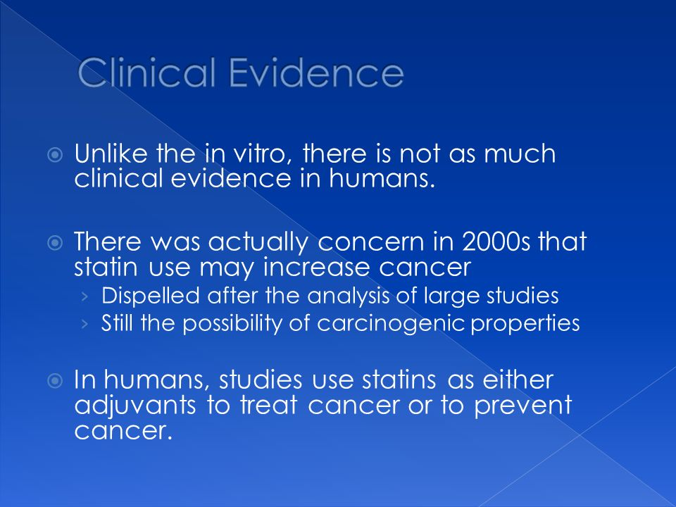 Clinical Evidence Unlike the in vitro, there is not as much clinical evidence in humans.