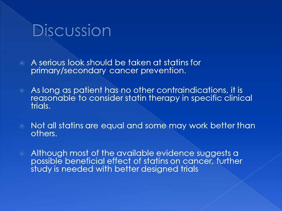 Discussion A serious look should be taken at statins for primary/secondary cancer prevention.