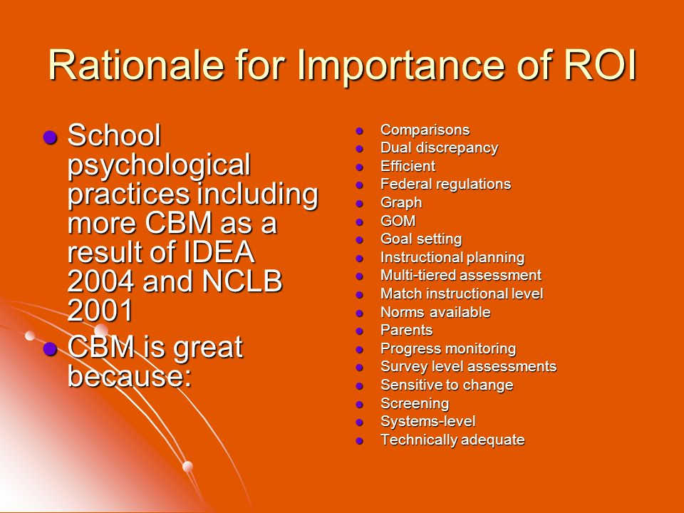 Rationale for Importance of ROI