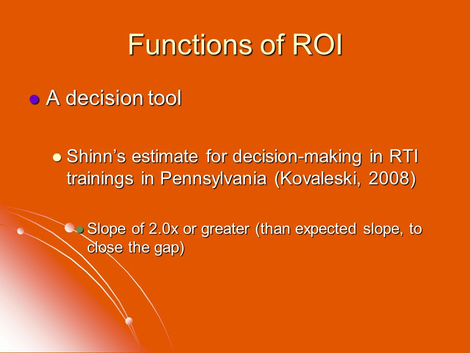 Functions of ROI A decision tool
