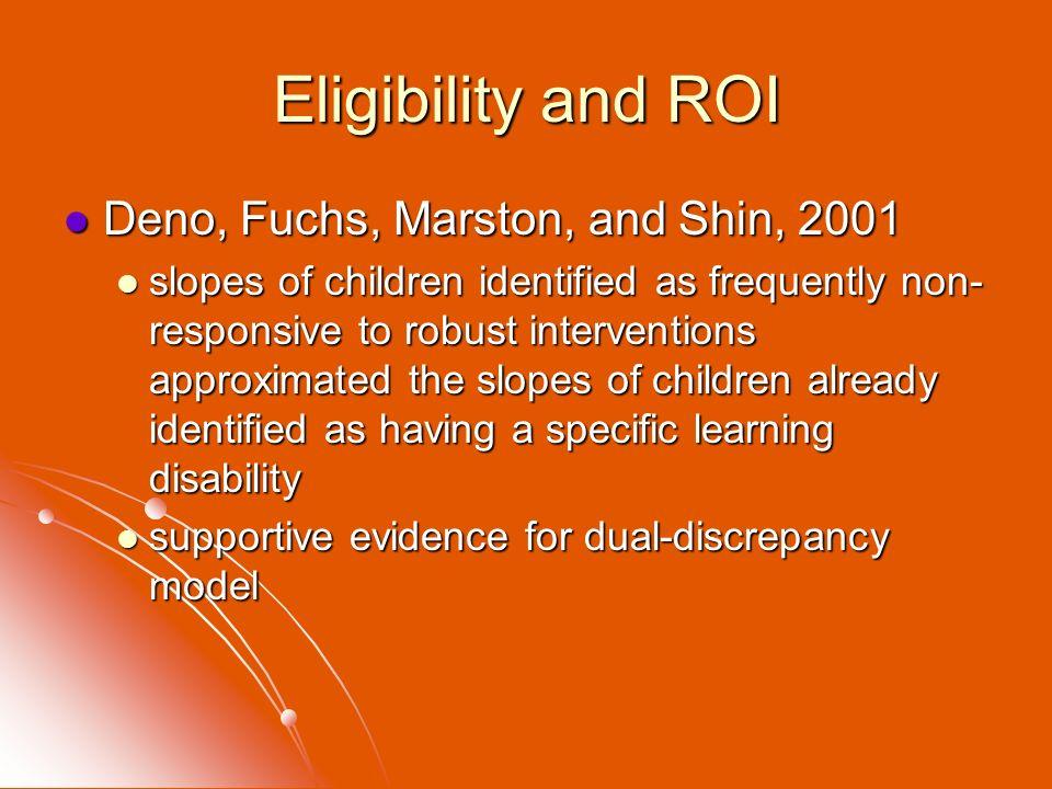 Eligibility and ROI Deno, Fuchs, Marston, and Shin, 2001
