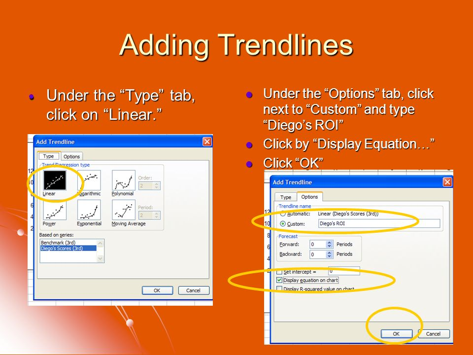 Adding Trendlines Under the Type tab, click on Linear.