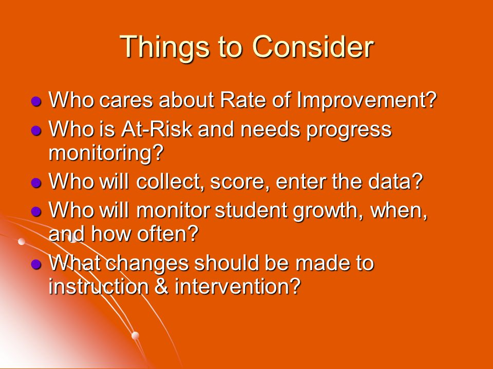 Things to Consider Who cares about Rate of Improvement