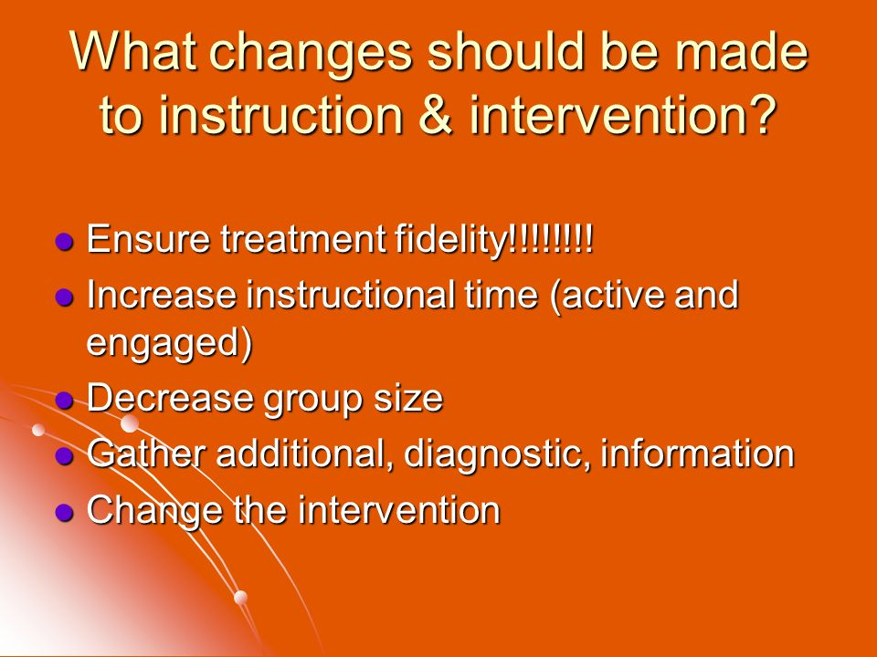 What changes should be made to instruction & intervention