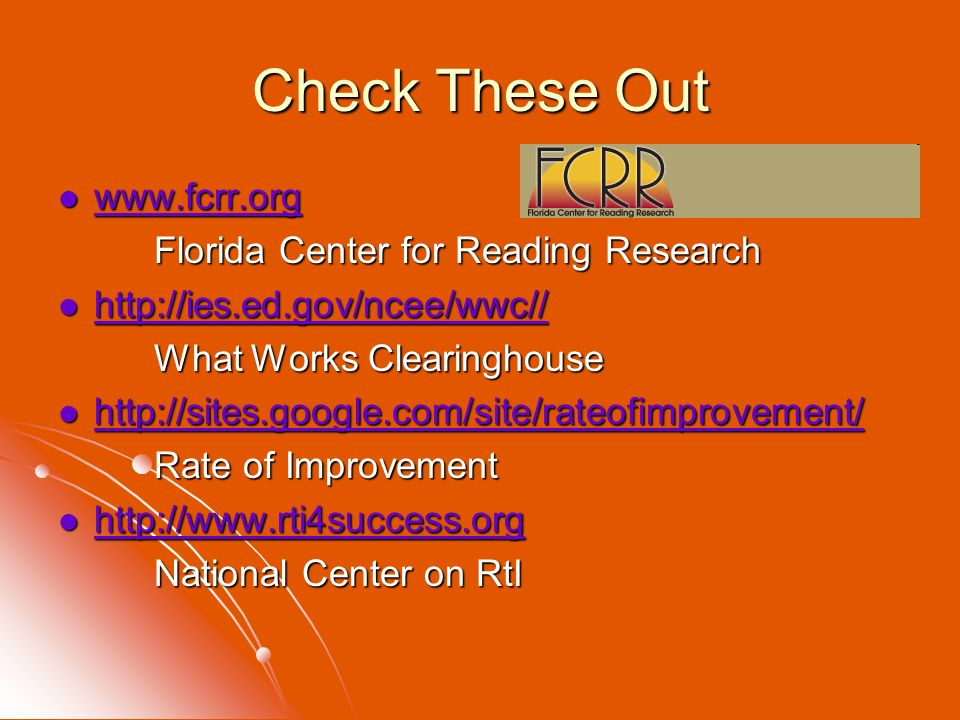 Check These Out www.fcrr.org Florida Center for Reading Research
