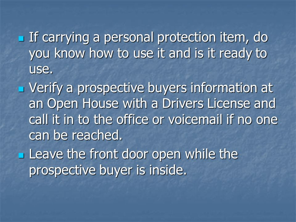 If carrying a personal protection item, do you know how to use it and is it ready to use.