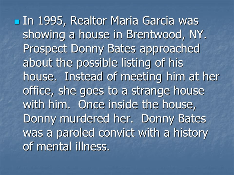 In 1995, Realtor Maria Garcia was showing a house in Brentwood, NY
