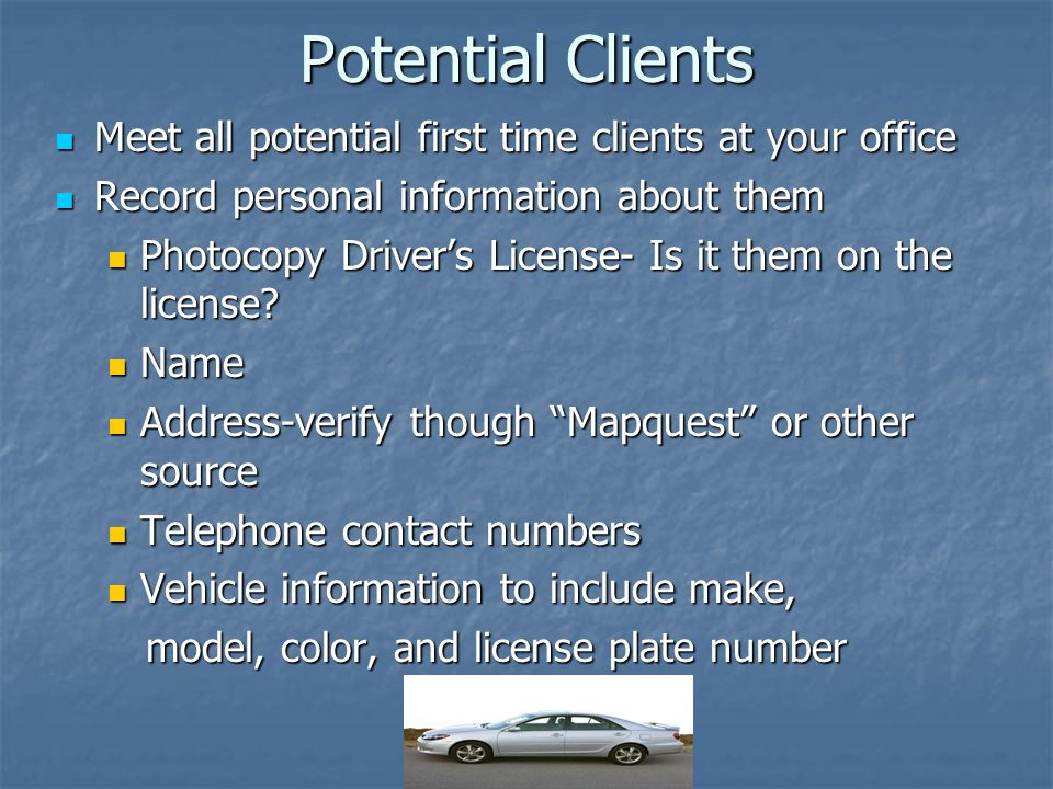Potential Clients Meet all potential first time clients at your office