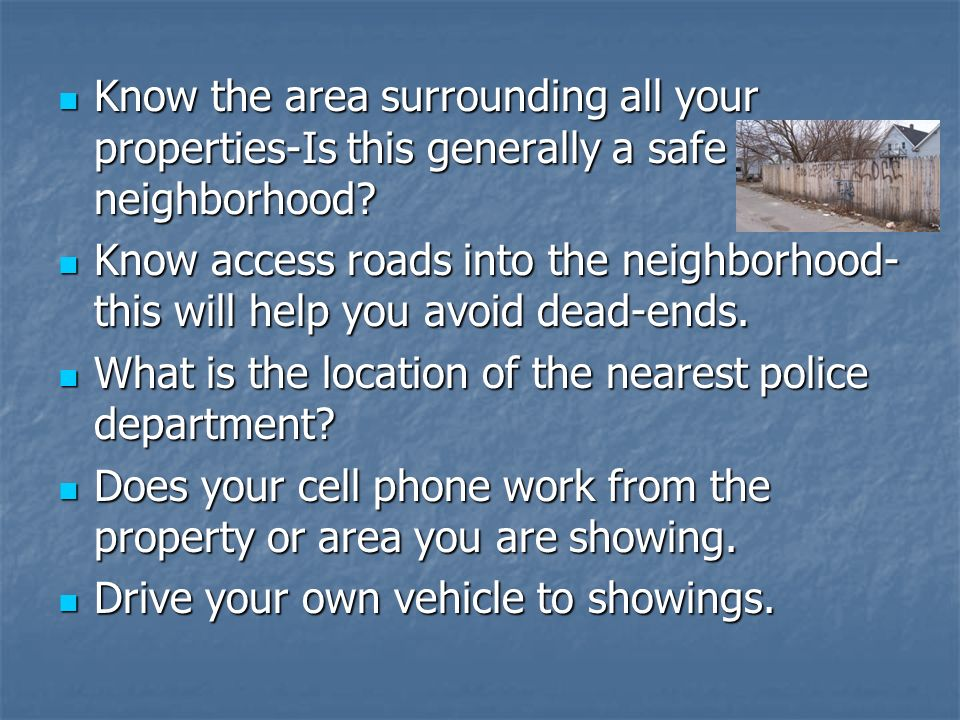 Know the area surrounding all your properties-Is this generally a safe neighborhood