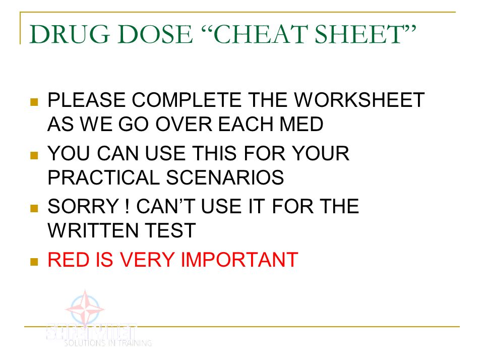 DRUG DOSE CHEAT SHEET