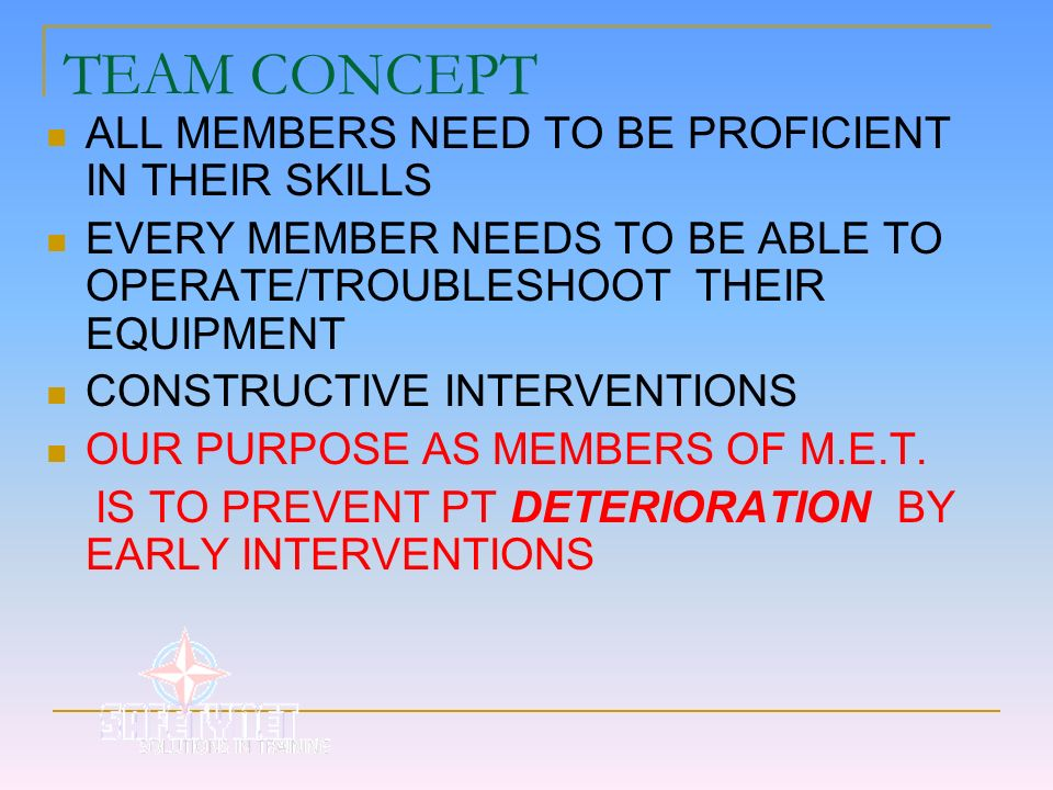 TEAM CONCEPT ALL MEMBERS NEED TO BE PROFICIENT IN THEIR SKILLS