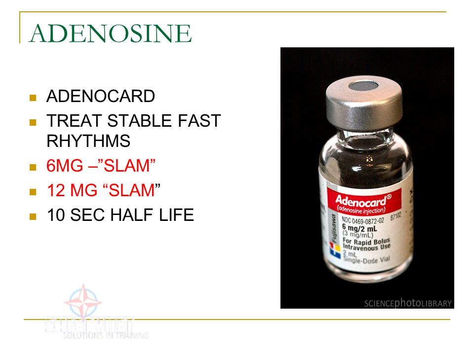 ADENOSINE ADENOCARD TREAT STABLE FAST RHYTHMS 6MG – SLAM 12 MG SLAM