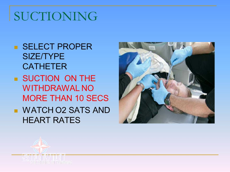 SUCTIONING SELECT PROPER SIZE/TYPE CATHETER
