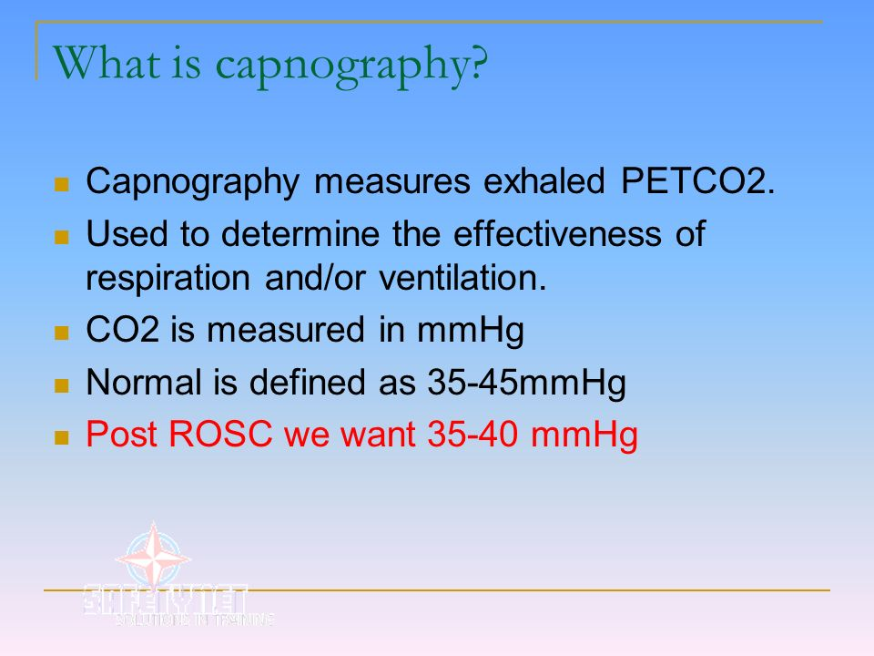 What is capnography Capnography measures exhaled PETCO2.