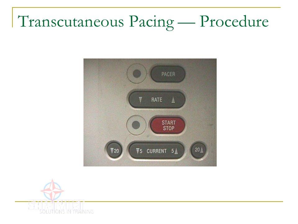 Transcutaneous Pacing — Procedure