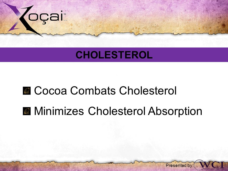 Cocoa Combats Cholesterol Minimizes Cholesterol Absorption
