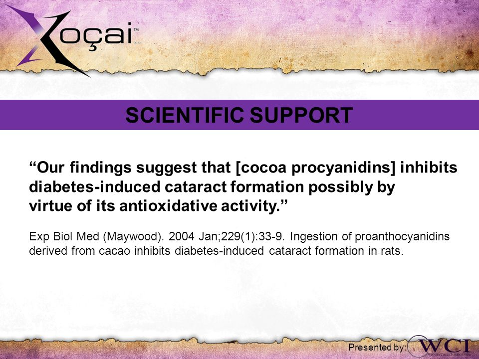 SCIENTIFIC SUPPORT Our findings suggest that [cocoa procyanidins] inhibits. diabetes-induced cataract formation possibly by.
