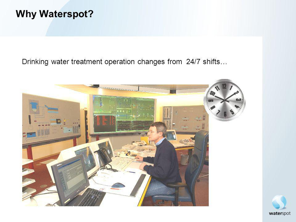 Why Waterspot Drinking water treatment operation changes from 24/7 shifts…