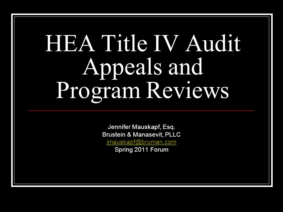 HEA Title IV Audit Appeals and Program Reviews