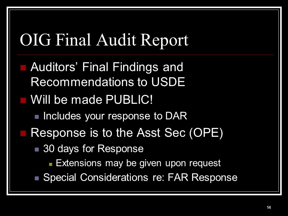 OIG Final Audit ReportAuditors' Final Findings and Recommendations to USDE. Will be made PUBLIC! Includes your response to DAR.
