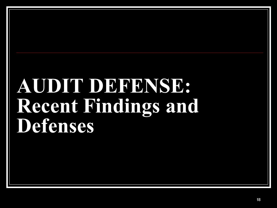AUDIT DEFENSE: Recent Findings and Defenses