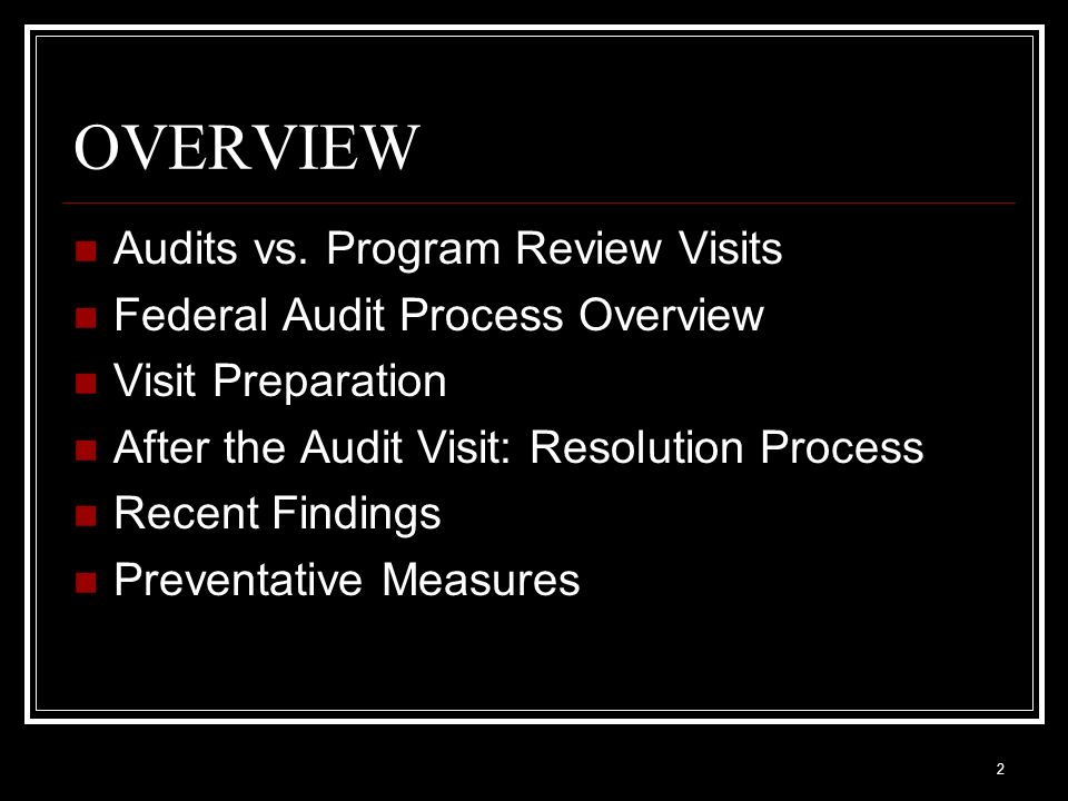 OVERVIEW Audits vs. Program Review Visits