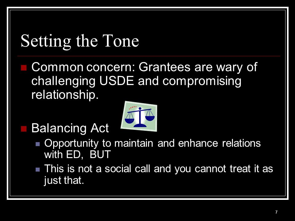 Setting the ToneCommon concern: Grantees are wary of challenging USDE and compromising relationship.