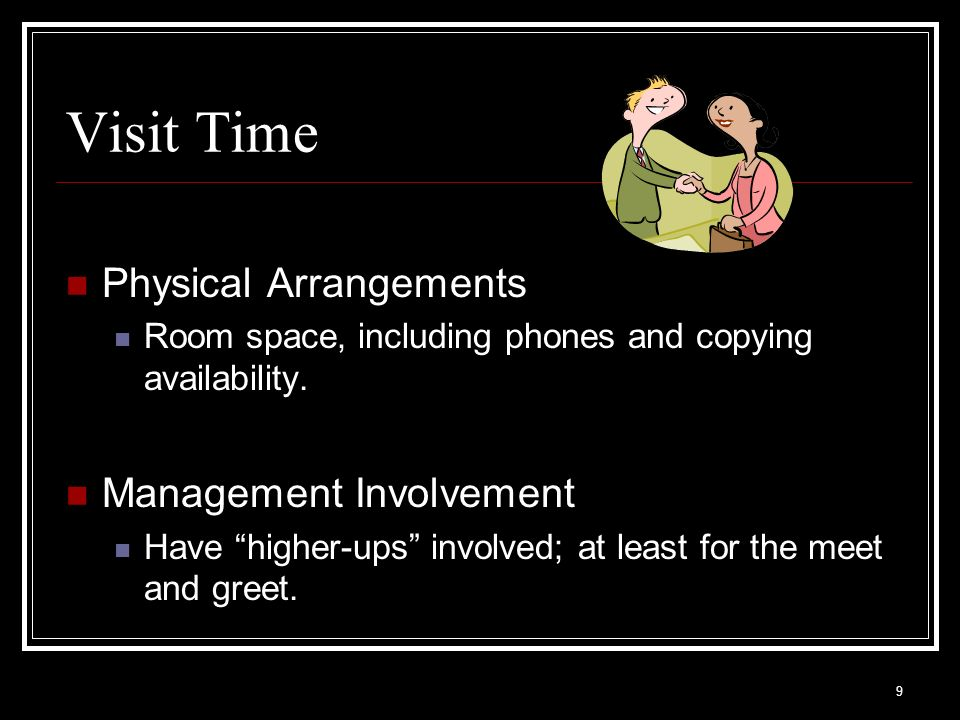Visit Time Physical Arrangements Management Involvement