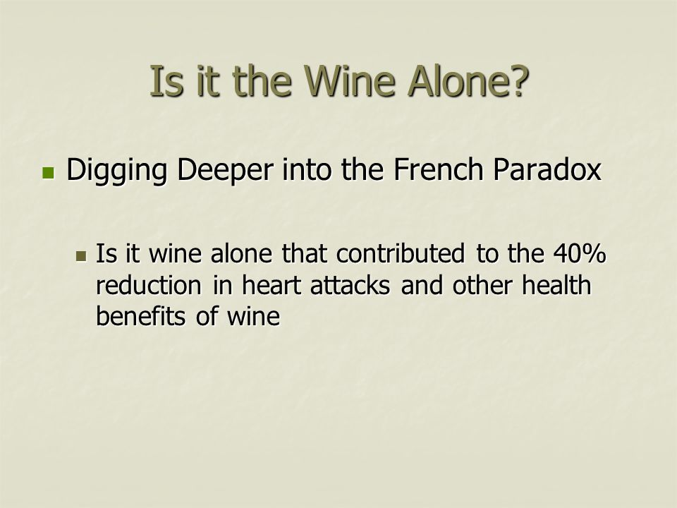 Is it the Wine Alone Digging Deeper into the French Paradox