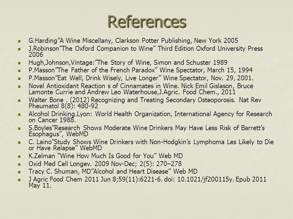 References G.Harding A Wine Miscellany, Clarkson Potter Publishing, New York 2005.