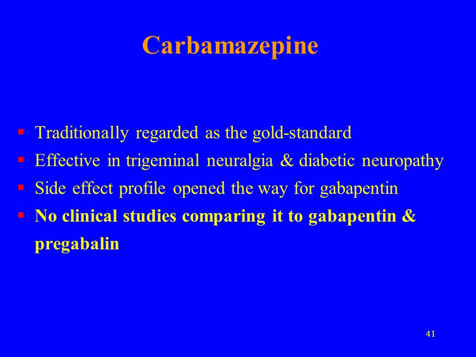 Carbamazepine Traditionally regarded as the gold-standard
