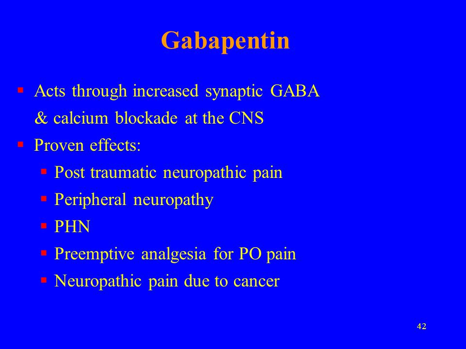 Gabapentin Acts through increased synaptic GABA