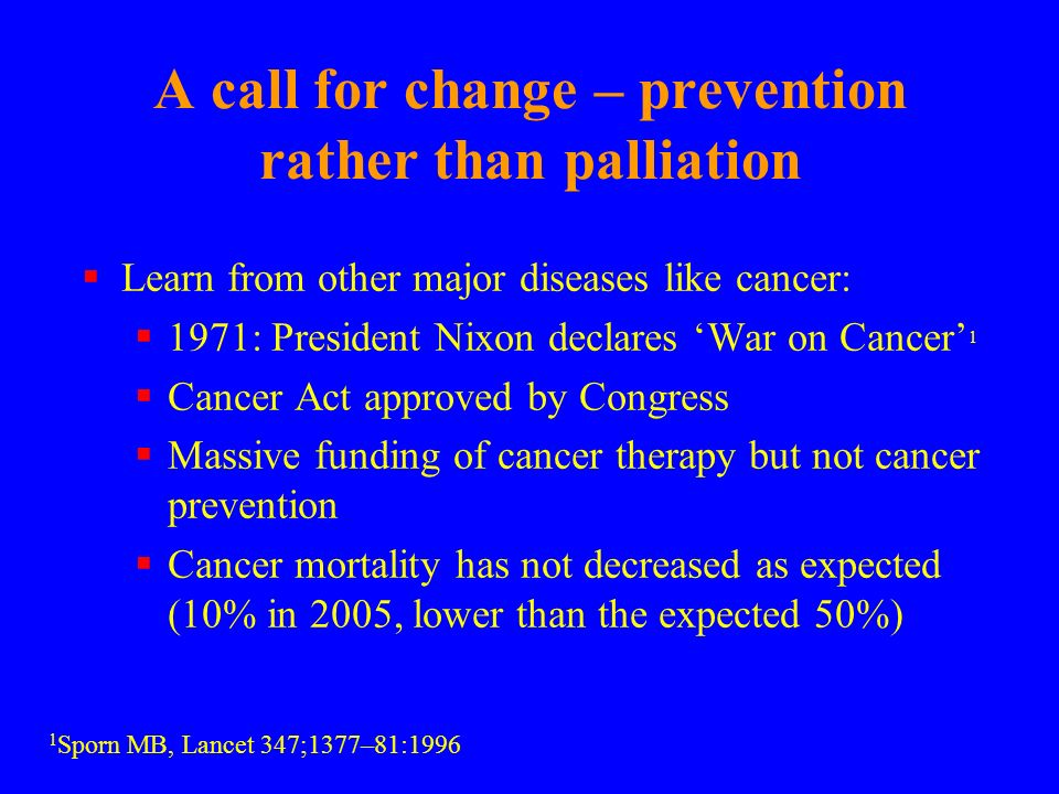 A call for change – prevention rather than palliation