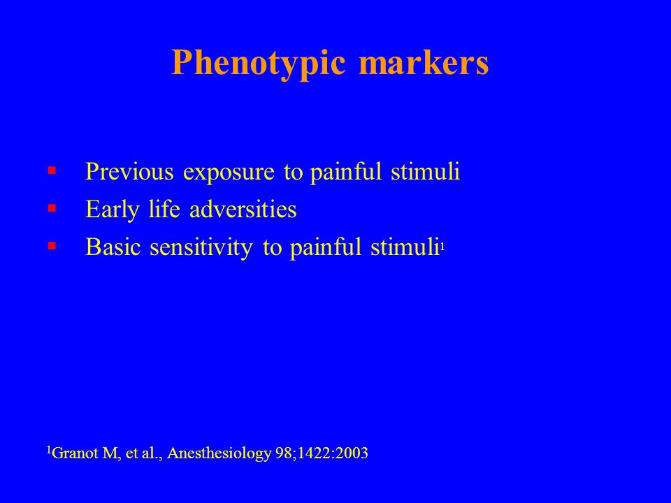 Phenotypic markers Previous exposure to painful stimuli