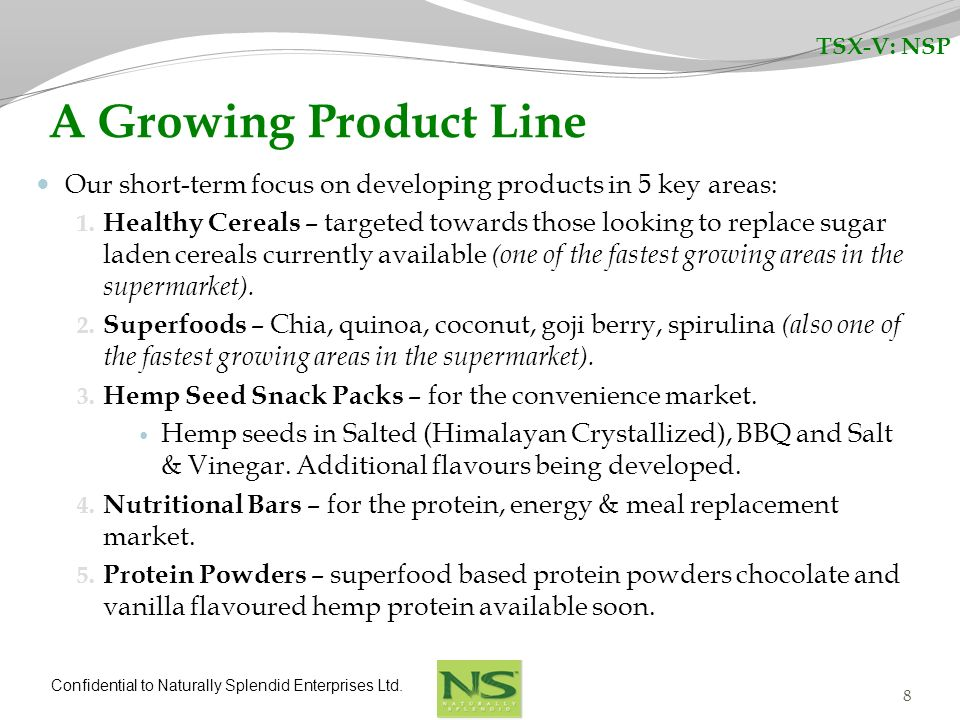 TSX-V: NSP A Growing Product Line. Our short-term focus on developing products in 5 key areas: