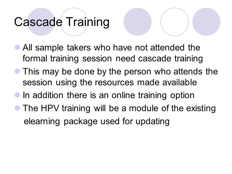 Cascade Training All sample takers who have not attended the formal training session need cascade training.
