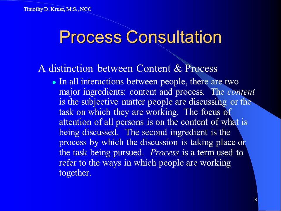 Process Consultation A distinction between Content & Process