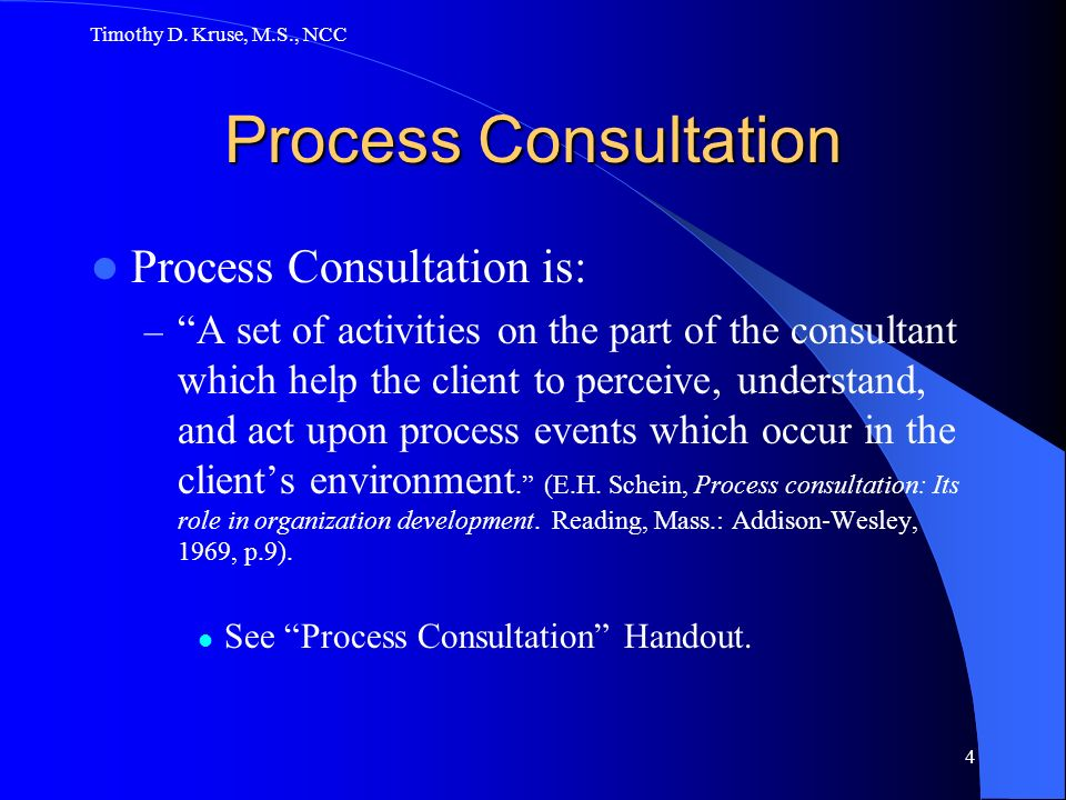 Process Consultation Process Consultation is: