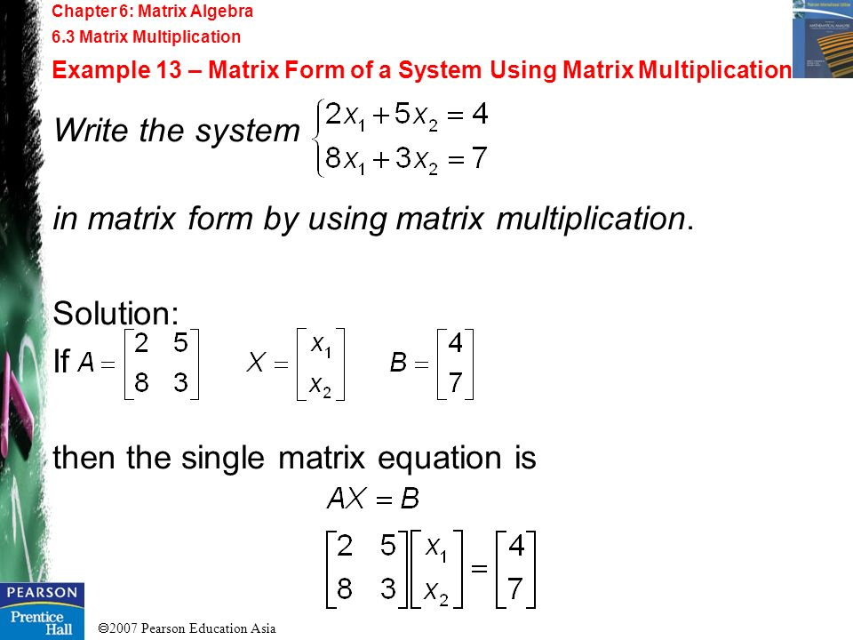 in matrix form by using matrix multiplication.