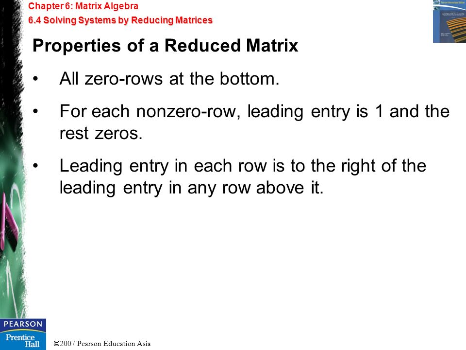 Properties of a Reduced Matrix All zero-rows at the bottom.