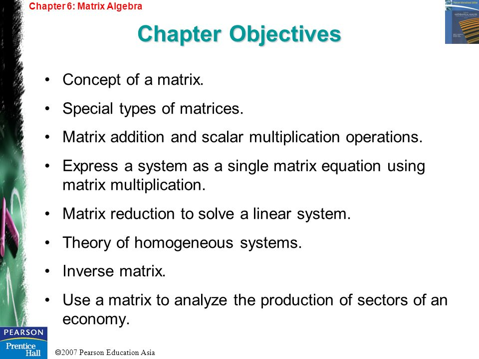 Chapter Objectives Concept of a matrix. Special types of matrices.